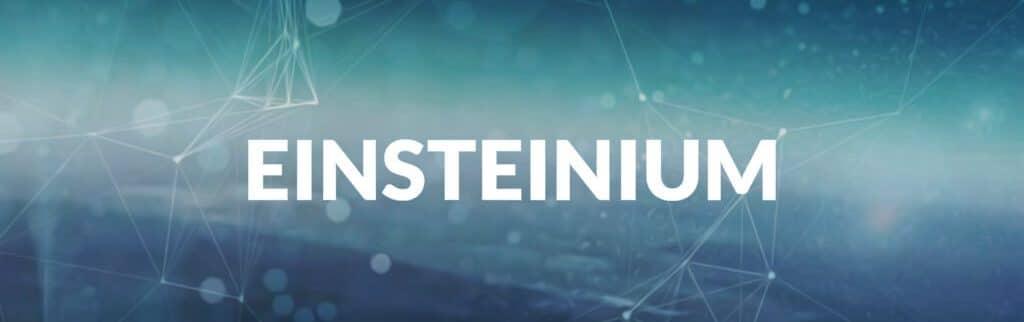 Einsteinium Un guide pour les débutants